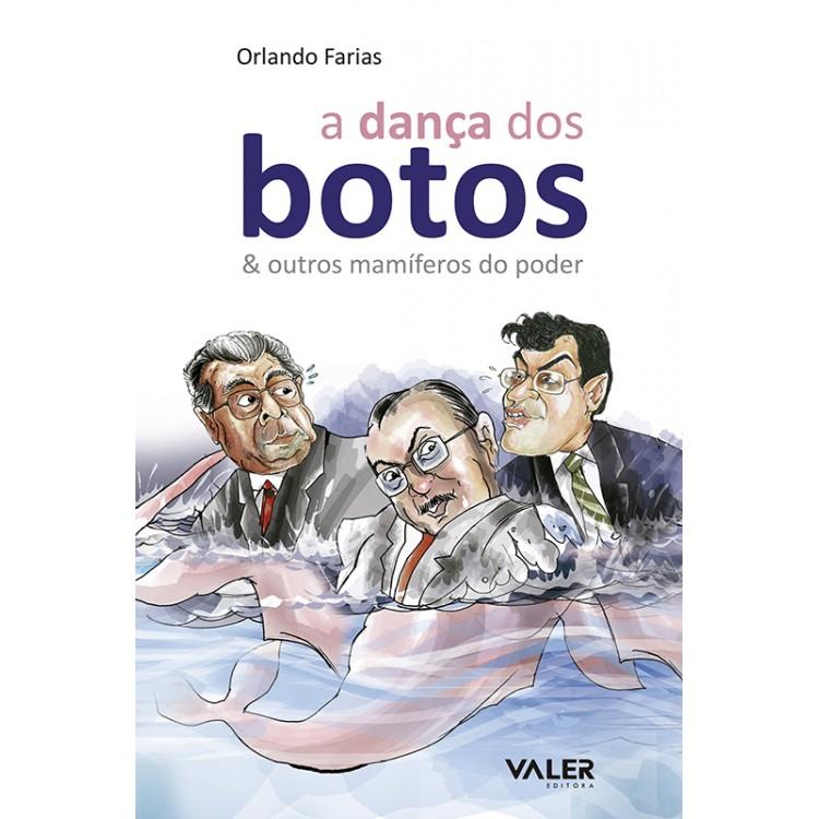 DANÇA DOS BOTOS & OUTROS MAMÍFEROS DO PODER, A