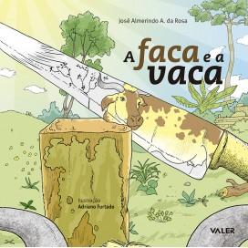 FACA E A VACA, A