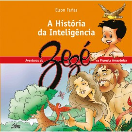 HISTÓRIA DA INTELIGÊNCIA, A - AS AVENTURAS DO ZEZÉ