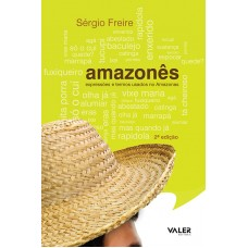 AMAZONÊS – EXPRESSÕES E TERMOS USADOS NO AMAZONAS