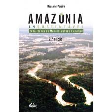 AMAZÔNIA INSUSTENTÁVEL- ZFM – ESTUDOS E ANÁLISE