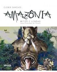 AMAZÔNIA - MITOS E LENDAS