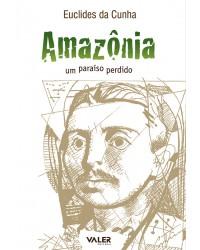 AMAZÔNIA - UM PARAÍSO PERDIDO