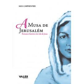 MUSA DE JERUSALÉM - ROMANCE HISTÓRICO DA VIDA DE JESUS