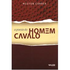POESIA DO HOMEM CAVALO, A