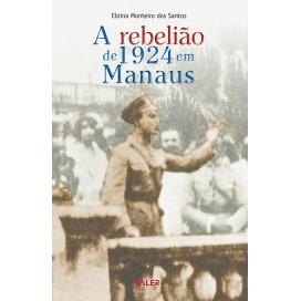 REBELIÃO DE 1924 EM MANAUS