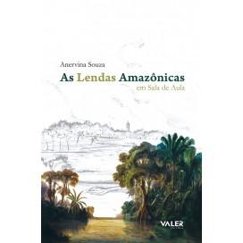 LENDAS AMAZÔNICAS EM SALA DE AULA, AS