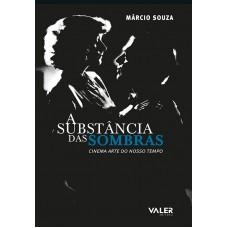 SUBSTÂNCIA DAS SOMBRAS - CINEMA ARTE DO NOSSOS TEMPOS, A