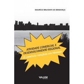 ATIVIDADE COMERCIAL E DESENVOLVIMENTO REGIONAL – O COMÉRCIO VAREJISTA EM MANAUS
