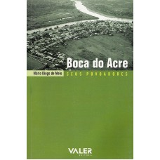 BOCA DO ACRE – SEUS POVOADORES