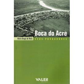 BOCA DO ACRE - SEUS POVOADORES