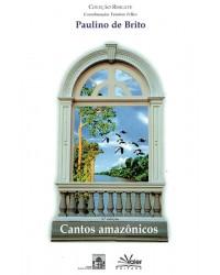 CANTOS AMAZÔNICOS