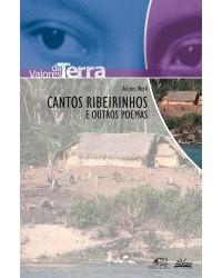 CANTOS RIBEIRINHOS E OUTROS POEMAS