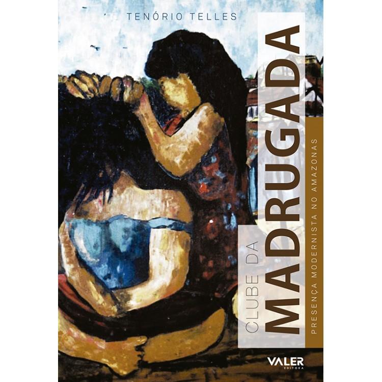 CLUBE DA MADRUGADA – MODERNISTA NO AMAZONAS