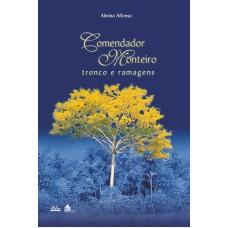 COMENDADOR MONTEIRO - TRONCO E RAMAGENS