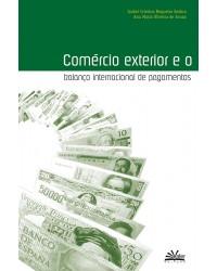 COMÉRCIO EXTERIOR E O BALANÇO INTERNACIONAL DE PAGAMENTOS