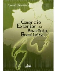 COMÉRCIO EXTERIOR DA AMAZÔNIA BRASILEIRA