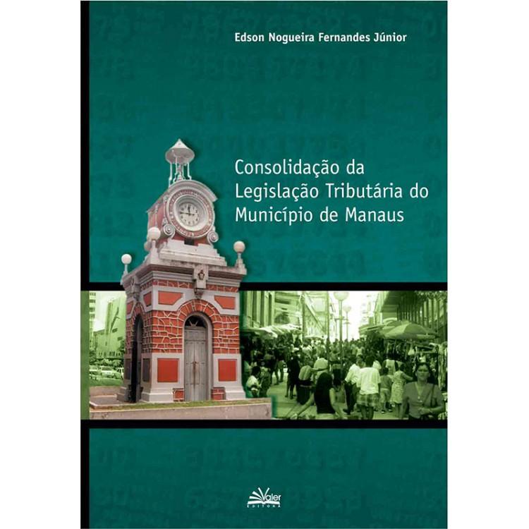 CONSOLIDAÇÃO DA LEGISLAÇÃO TRIBUTÁRIA DO MUNICÍPIO DE MANAUS