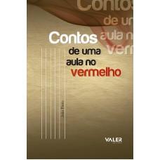 CONTOS DE UMA AULA NO VERMELHO