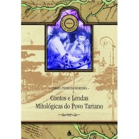 CONTOS E LENDAS MITOLÓGICAS DO POVO TARIANO