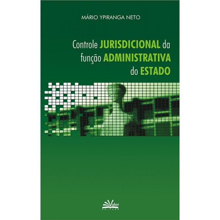 CONTROLE JURISDICIONAL DA FUNÇÃO ADMINISTRATIVA DO ESTADO