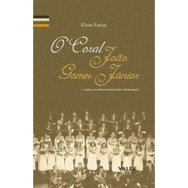 CORAL JOÃO GOMES JÚNIOR, O - UMA AVENTURA MUSICAL NO AMAZONAS