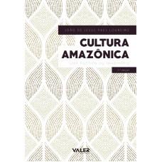 CULTURA AMAZÔNICA – UMA POÉTICA DO IMAGINÁRIO