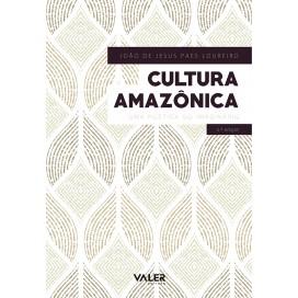CULTURA AMAZÔNICA - UMA POÉTICA DO IMAGINÁRIO