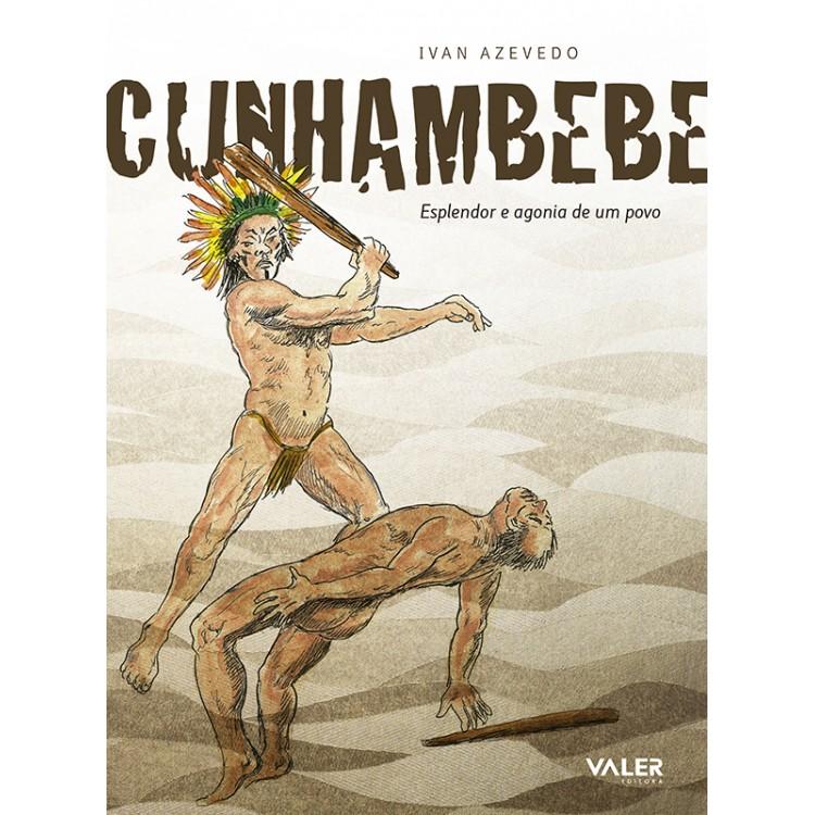 CUNHAMBEBE, ESPLENDOR E AGONIA DE UM POVO
