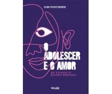 ADOLESCER E O AMOR, O – NOS DISCURSOS DE MULHERES MANAUARAS