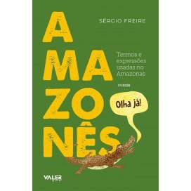 AMAZONÊS - TERMOS EXPRESSÕES E USADAS NO AMAZONAS 3º Ed.