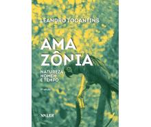 AMAZÔNIA - NATUREZA, HOMEM E TEMPO