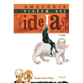 AMAZÔNIA - VIAGEM DAS IDÉIAS
