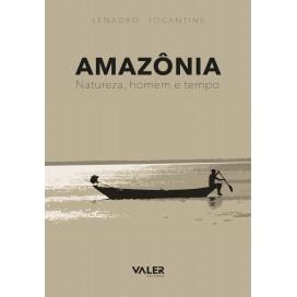 AMAZÔNIA: NATUREZA, HOMEM E TEMPO
