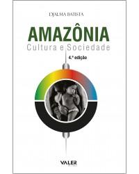 AMAZÔNIA - CULTURA E SOCIEDADE