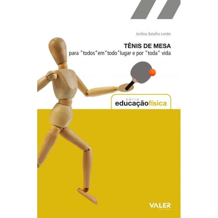 """Tênis de Mesa: para """"todos"""" em """"todo"""" lugar e por """"toda"""" vida"""