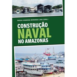 CONSTRUÇÃO NAVAL NO AMAZONAS