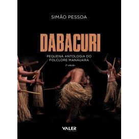 DABACURI - PEQUENA ANTOLOGIA DO FOLCLORE MANAUARA