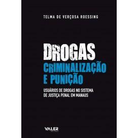 Drogas, criminalização e punição: usuários de drogas no Sistema de Justiça Penal em Manaus
