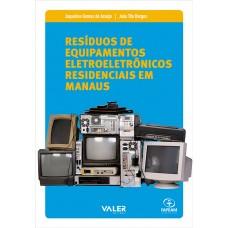 RESÍDUOS DE EQUIPAMENTOS ELETROELETRÔNICOS RESIDENCIAIS EM MANAUS