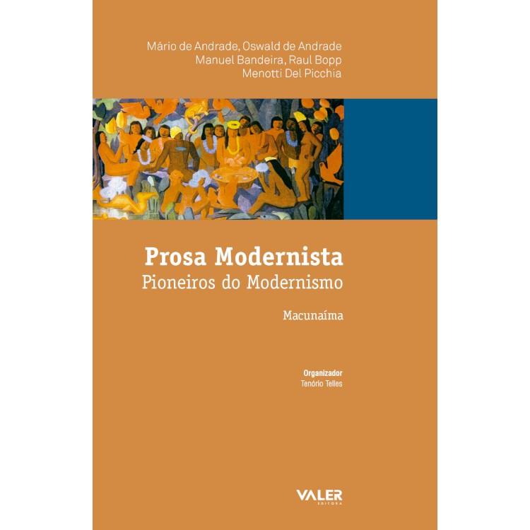 PROSA MODERNISTA - PIONEIROS DO MODERNISMO MACUNAÍMA
