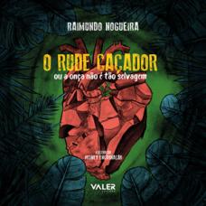 RUDE CAÇADOR, O