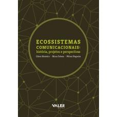 Ecossistemas Comunicacionais: história, projetos e perspectivas