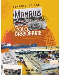 MANAUS - SOLO DISSONANTE