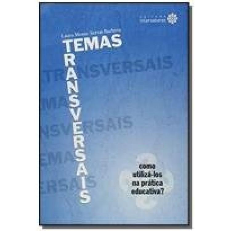 TEMAS TRANSVERSAIS - COMO UTILIZÁ-LOS NA PRÁTICA
