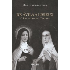 DE ÁVILA A LISIEUX