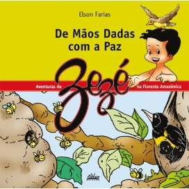 DE MÃOS DADAS COM A PAZ - AS AVENTURAS DO ZEZÉ