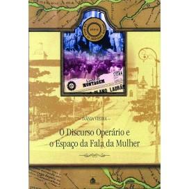 DISCURSO OPERÁRIO E O ESPAÇO DA FALA DA MULHER