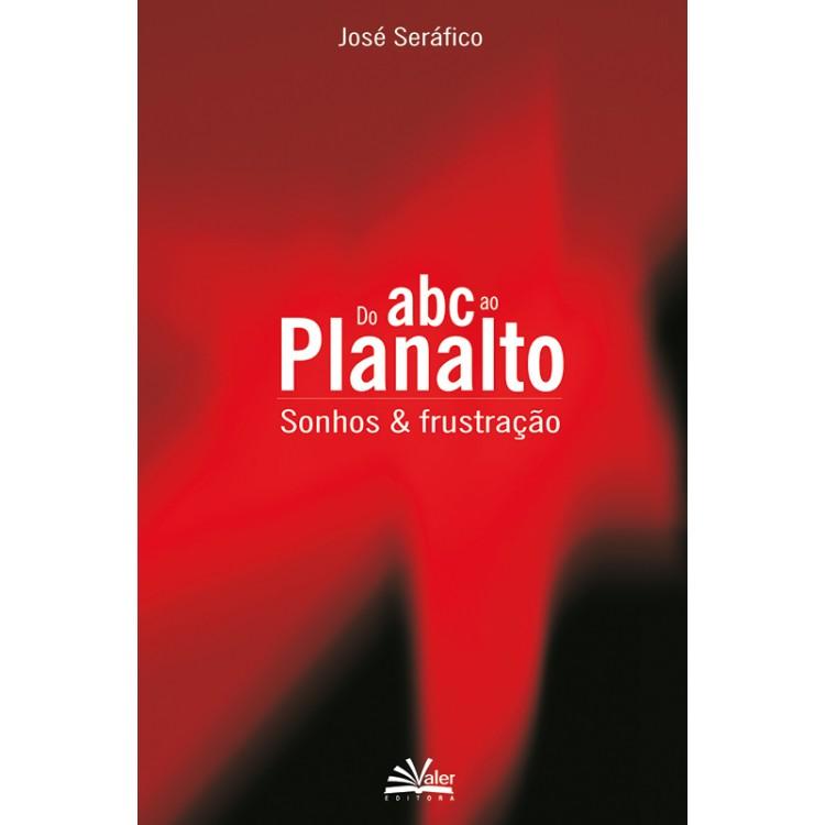 DO ABC AO PLANALTO SONHOS E FRUSTAÇÕES
