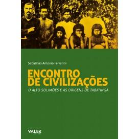 ENCONTRO DE CIVILIZAÇÕES: O ALTO SOLIMÕES E AS ORIGENS DE TABATINGA